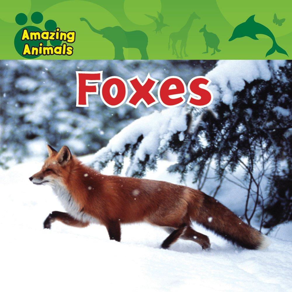 Foxes (Amazing Animals) pdf epub