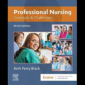 Professional Nursing E-Book: Concepts & Challenges