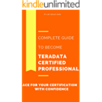 Become Teradata 14 Certified Professional: A Complete Guide