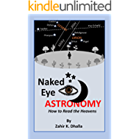 Naked Eye ASTRONOMY: How to Read the Heavens