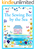 THE SEWING BEE BY THE SEA (Cottages, Cakes & Crafts series Book 2)