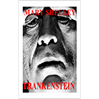 Frankenstein by Mary Shelley (Illustrated)