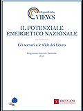Il potenziale energetico nazionale: Gli scenari e le sfide del futuro. (Aspen Italia Views, Aspen Institute Italia)