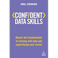 Confident Data Skills: Master the Fundamentals of Working with Data and Supercharge Your Career (Confident Series)