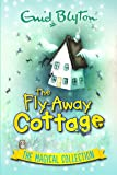 The Fly-Away Cottage: The Magical Collection