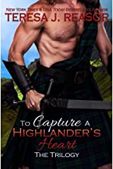 To Capture A Highlander's Heart: The Trilogy (A Highland Moonlight Spinoff) (Volume 4) Paperback