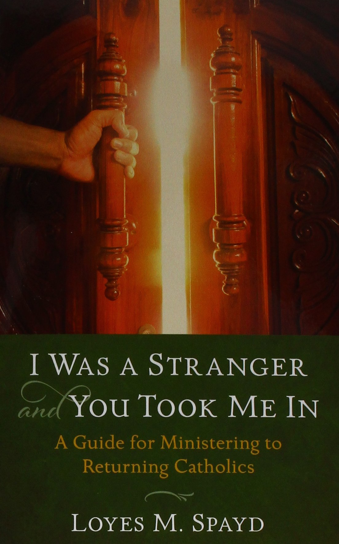 I Was a Stranger and You Took Me in: A Guide for Ministering to Returning Catholics ebook