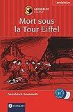 Mort sous la Tour Eiffel (Compact Lernkrimi). Lernziel Französisch Grammatik - Niveau B1
