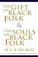 The Gift of Black Folk & The Souls of Black Folk (New Edition) Kindle Edition