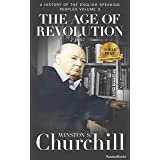 The Age of Revolution (A History of the English-Speaking Peoples Book 3)
