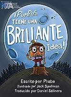 ¡Pumpus Tiene Una Brillante Idea!: Spanish