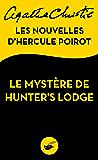 Le Mystère de Hunter's Lodge : Les nouvelles d'Hercule Poirot (Masque Christie) (French Edition)