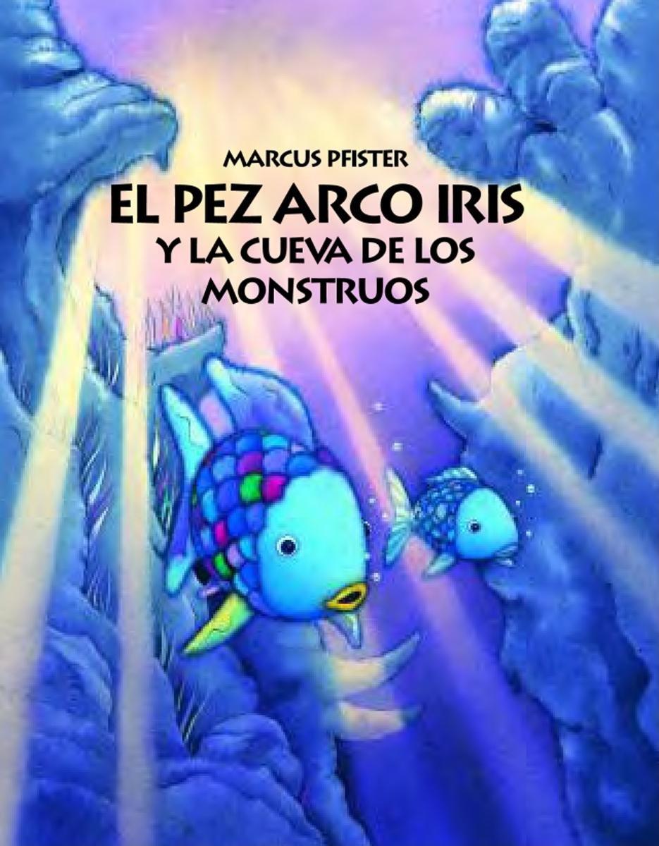 Download El Pez Arco Iris y la Cueva de los Monstruos (Spanish Edition) pdf