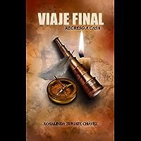 VIAJE FINAL: REGRESO A CASA (Spanish Edition)