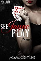 See Jayne Play (The Jayne Series Book 1) Kindle Edition