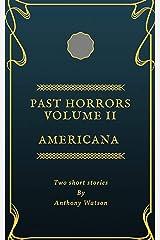 Past Horrors Volume 2: Americana Kindle Edition