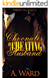 Chronicles Of A Cheating Husband