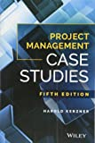 Project Management Case Studies, Fifth Edition