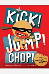 Kick! Jump! Chop!: The Adventures of the Ninjabread Man Hardcover