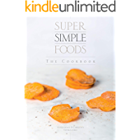 Super Simple Foods, The Cookbook (English Edition)