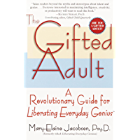 The Gifted Adult: A Revolutionary Guide for Liberating Everyday Genius(tm) (English Edition)