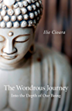 The Wondrous Journey: Into the Depth of Our Being