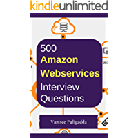 500 Most Important Amazon Web Services (AWS)  Interview Questions and Answers: Crack That Next Interview With Higher Salary In Less Preparation Time
