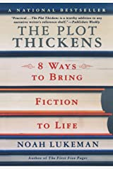 The Plot Thickens: 8 Ways to Bring Fiction to Life Paperback