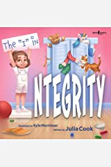 "The ""I"" in Integrity (The Leader I'll Be Book 3) Kindle Edition"