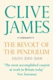 The Revolt of the Pendulum: Essays 2005-2008