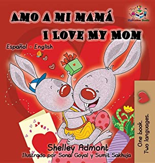 Amo a Mi Mamá I Love My Mom: Spanish English Bilingual Childrens Book (Spanish