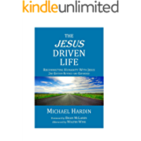 The Jesus Driven Life: Reconnecting Humanity With Jesus, 2nd Edition Revised and Expanded