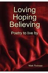 Loving, Hoping, Believing Hardcover