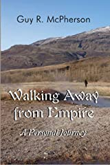 Walking Away from Empire: A Personal Journey Kindle Edition