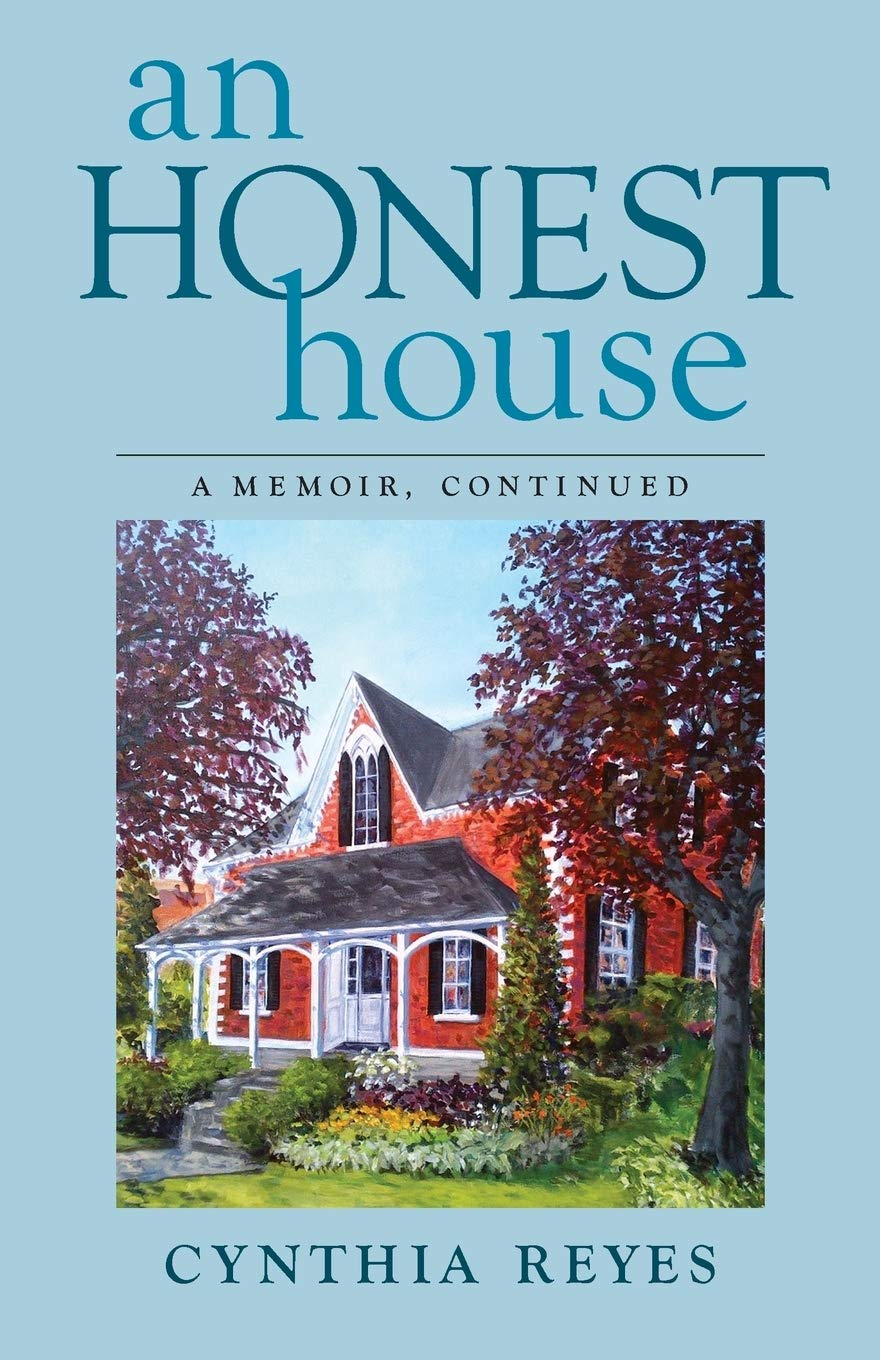 Amazon Com An Honest House A Memoir Continued 9781772360363 Reyes Cynthia Books