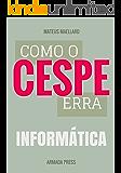 Como o Cespe erra: Informática (Teste-A-Prova Livro 16)