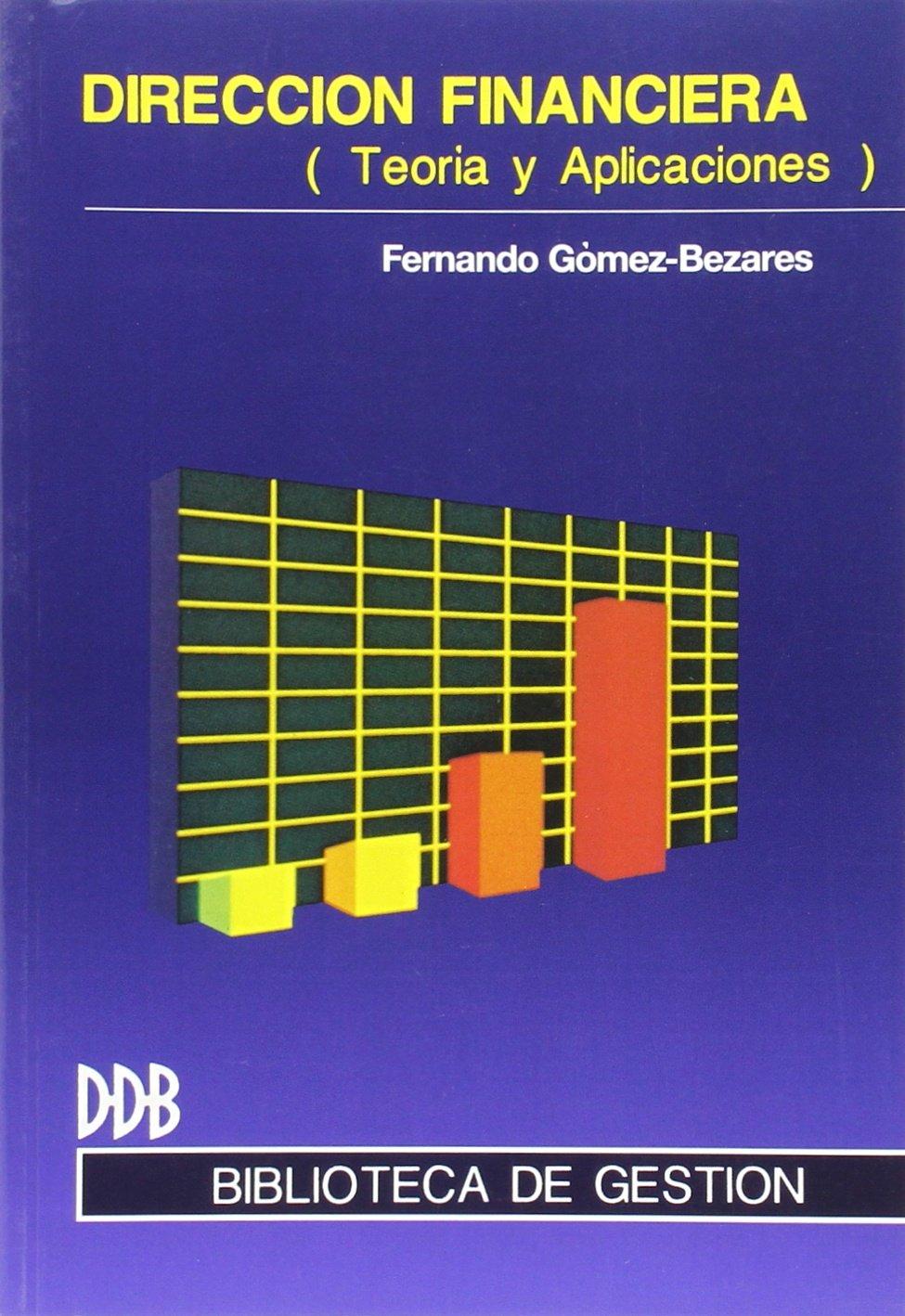 Direccion Financiera: Teoria y Aplicaciones (Biblioteca de Gestion Ddb) (Spanish Edition)