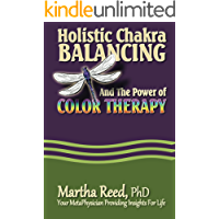 Holistic Chakra Balancing and the Power of Color Therapy