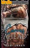 Curves Ahead: a romantic suspense novel (A Bennet Family Novel Book 2)
