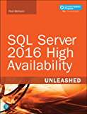 SQL Server 2016 High Availability Unleashed (includes Content Update Program): SQL Serv 2016 High ePub _1