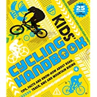 Kids' Cycling Handbook: Tips, Facts and Know-How About Road, Track, BMX and Mountain Biking