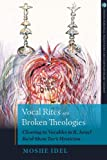 Vocal Rites and Broken Theologies: Cleaving to Vocables in R. Israel Ba'al Shem Tov's Mysticism (Jewish Spiritual Traditions and Contempo)