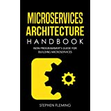 Microservices Architecture Handbook: Non-Programmer's Guide for Building Microservices