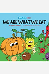 We Are What We Eat: Holistic Thinking Kids Kindle Edition
