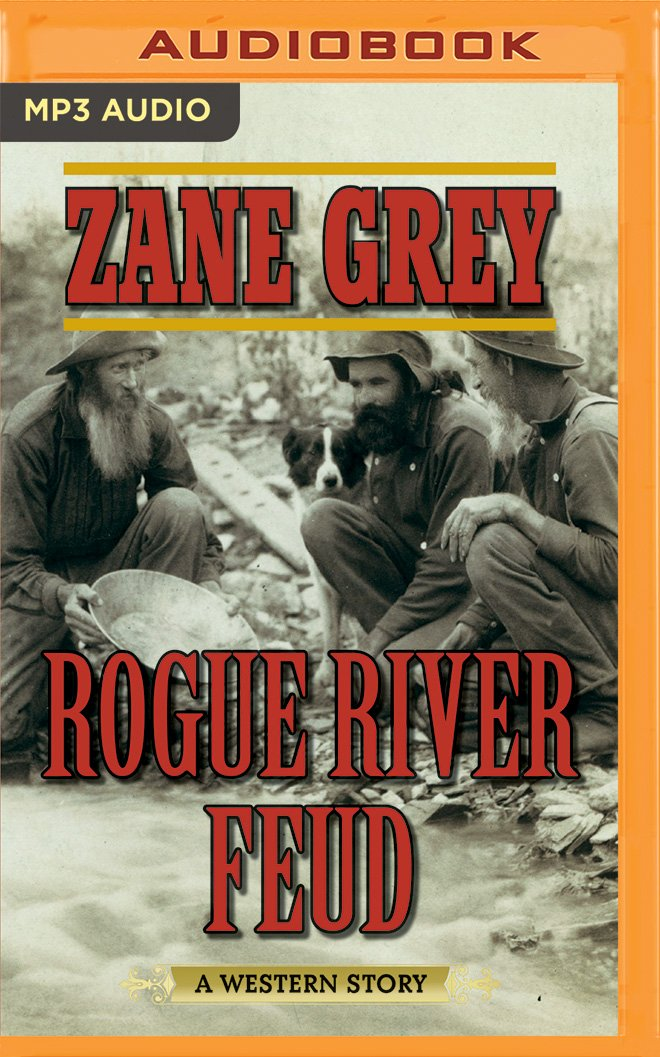 Rogue River Feud A Western Story Zane Grey Danny Campbell 9781543606676 Amazon Books