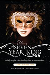 The Seven Year King (The Faerie Ring #3) Kindle Edition
