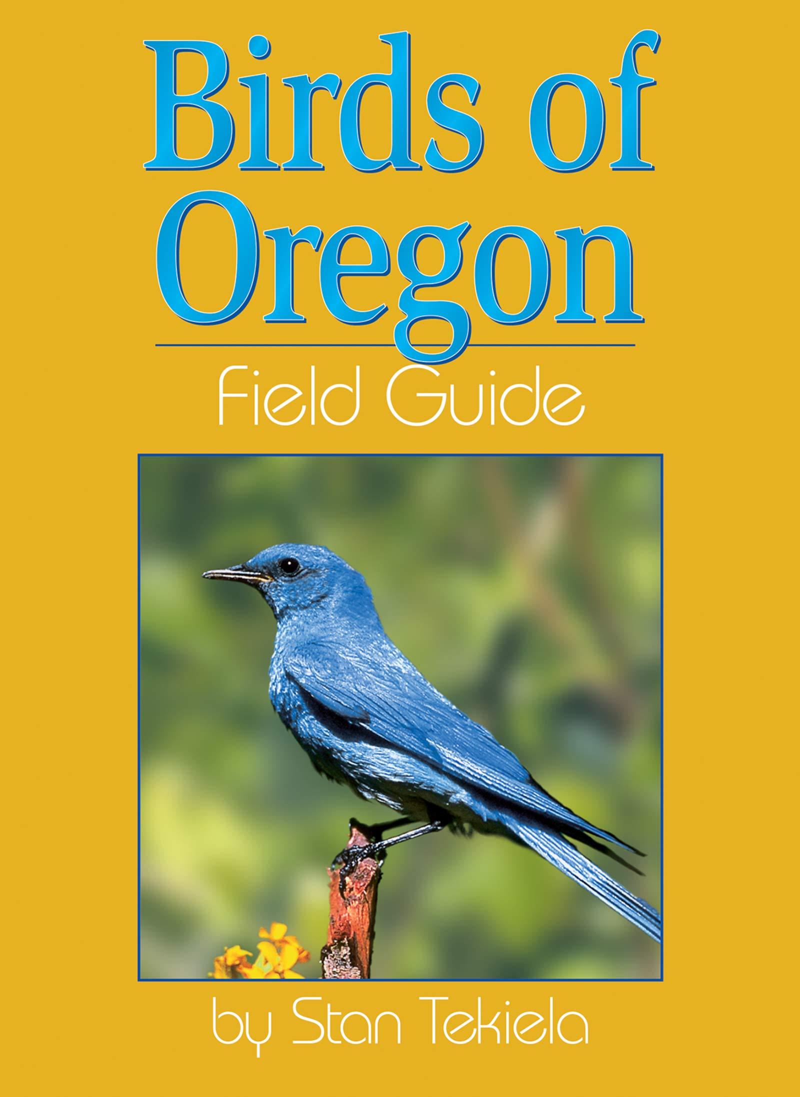 Birds of Oregon Field Guide: Stan Tekiela: 9781885061317