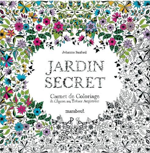 Jardin Secret Carnet De Coloriage Et Chasse Au Tresor Anti Stress