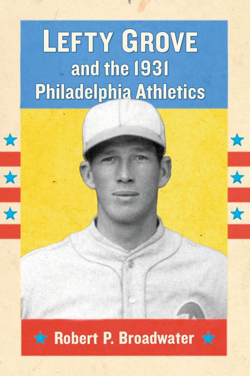 lefty-grove-and-the-1931-philadelphia-athletics