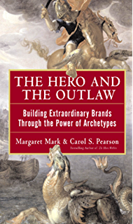 Hero within rev expanded ed six archetypes we live by the hero and the outlaw building extraordinary brands through the power of archetypes fandeluxe Images